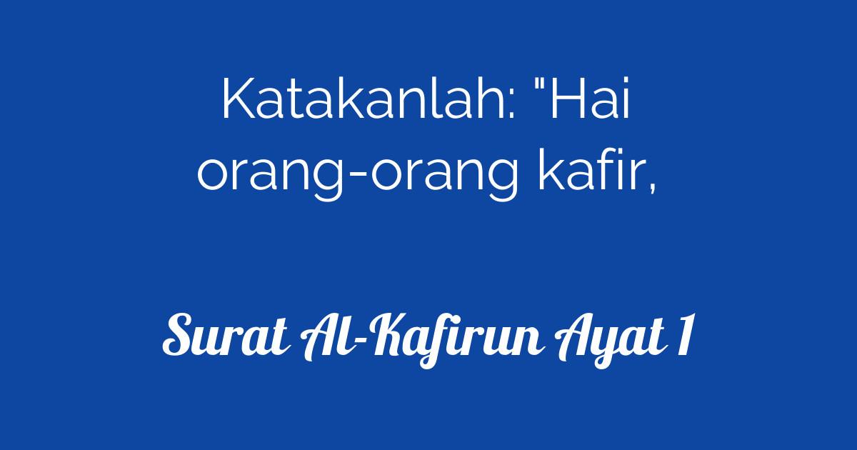 Surat Al Kafirun Ayat 1 Tafsirqcom