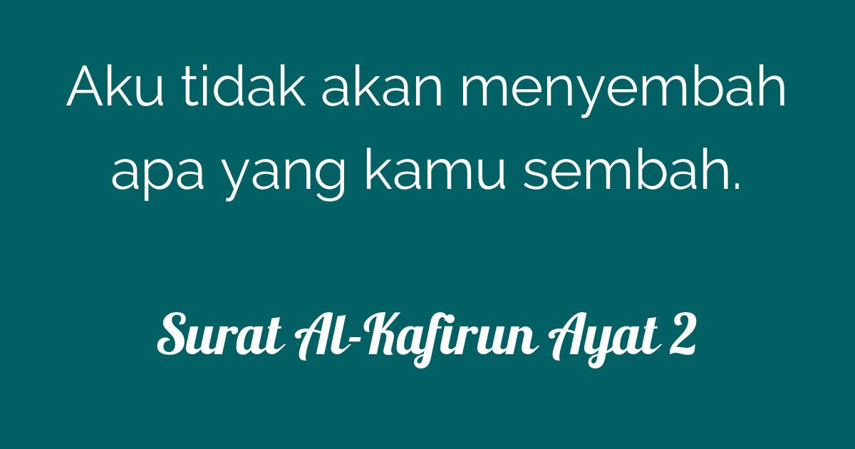 Surat Al Kafirun Ayat 2 Tafsirqcom