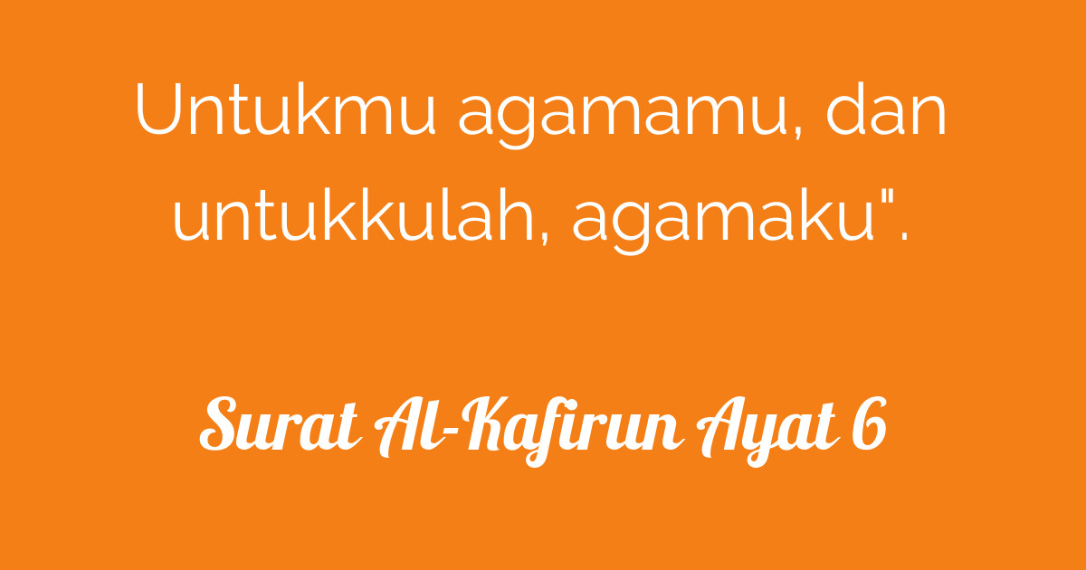Surat Al Kafirun Ayat 6 Tafsirqcom